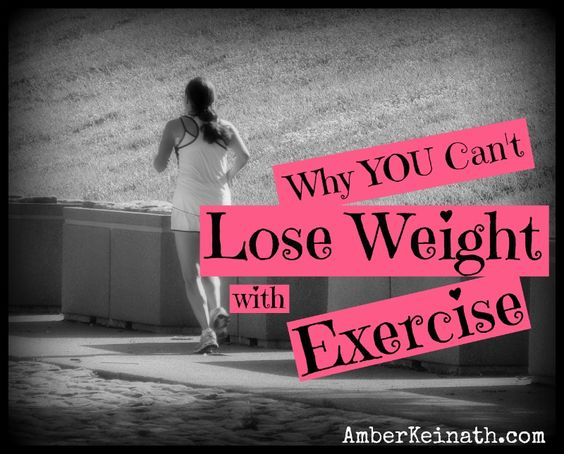 Why You Can't Lose Weight with Exercise