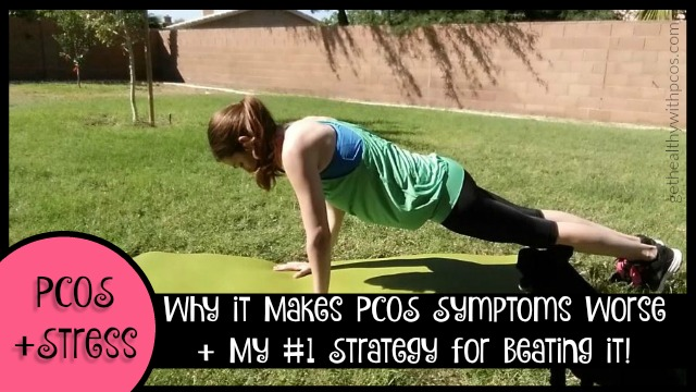 PCOS + Stress: Why it Makes PCOS Symptoms Worse + My #1 Strategy for Beating it!