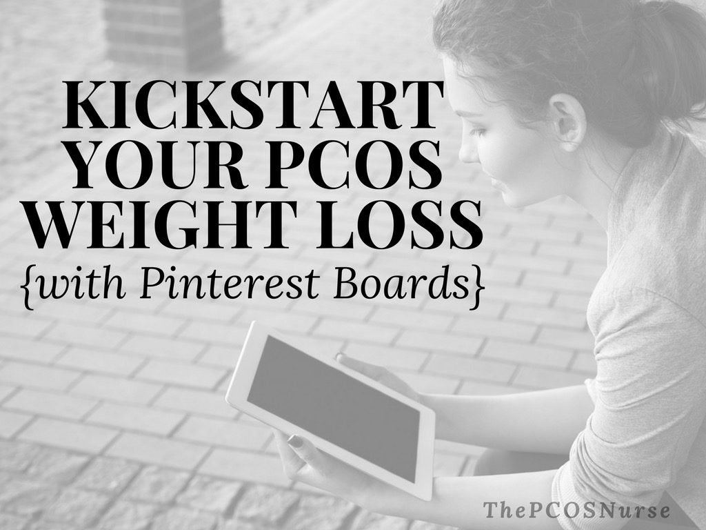 PCOS Weight Loss: 5 Steps to Kickstart your Weight Loss when you have PCOS {using Pinterest Boards}