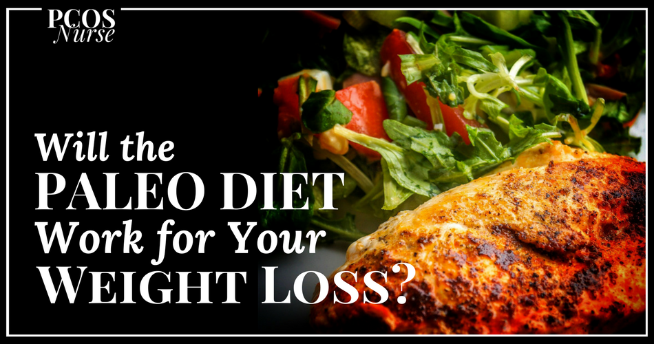 Will the Paleo Diet Help You Lose Weight + Beat Your PCOS Symptoms?