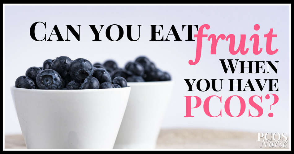PCOS + Diet: Can I Eat Fruit When I Have PCOS? How Much Fruit Can I Eat?